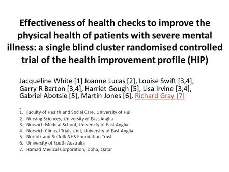 Effectiveness of health checks to improve the physical health of patients with severe mental illness: a single blind cluster randomised controlled trial.