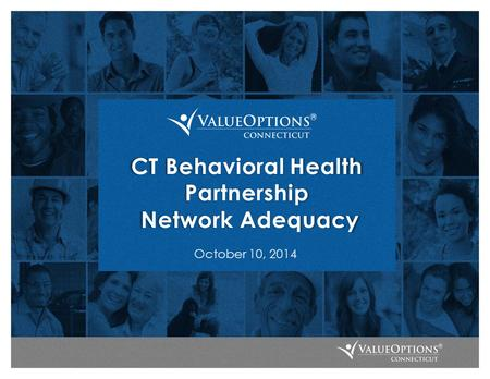 CT Behavioral Health Partnership Network Adequacy October 10, 2014.
