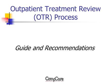Outpatient Treatment Review (OTR) Process Guide and Recommendations.