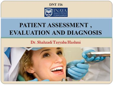 PATIENT ASSESSMENT , EVALUATION AND DIAGNOSIS