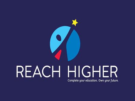 #ReachHigher. We used to be #1. We are now #12. Key Focus Areas & Metrics President Obama's North Star Goal: BY 2020, U.S WILL ONCE AGAIN LEAD THE WORLD.