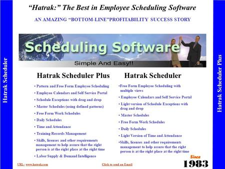 """Hatrak:"" The Best in Employee Scheduling Software URL:URL: www.hatrak.comClick to send an Emailwww.hatrak.comClick to send an Email Hatrak Scheduler Hatrak."