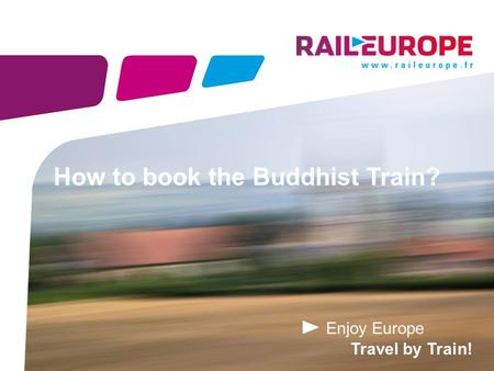 Enjoy Europe Travel by Train! How to book the Buddhist Train?