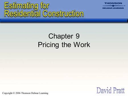 Chapter 9 Pricing the Work. Introduction Non-computer estimates are priced in two stages: –Stage one: Prepare a recap by sorting and listing all takeoff.