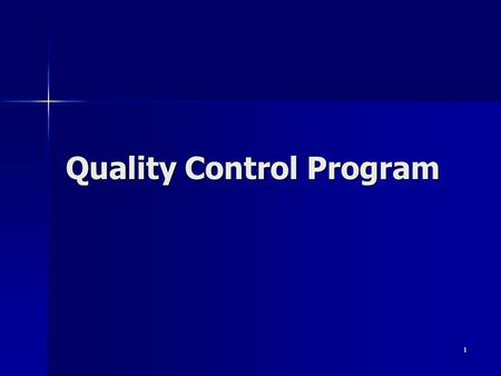 1 Quality Control Program. 2 Objectives To know: To know: –How the QC Program is Doing –Effect of Specification Changes on the QC Program –Contractor.