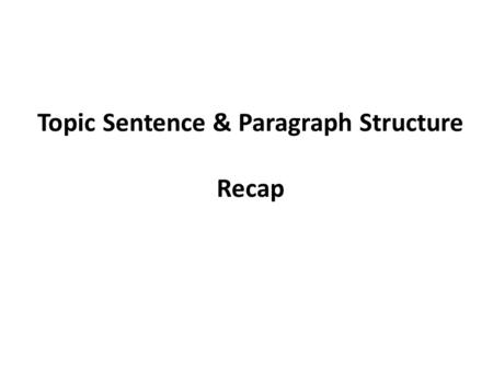 Topic Sentence & Paragraph Structure Recap. A TOPIC IS NOT A THEME The novel Grendel evidences that John Gardner's purpose for including philosophy in.