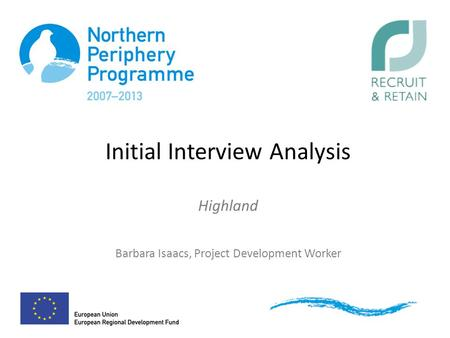 Initial Interview Analysis Highland Barbara Isaacs, Project Development Worker.