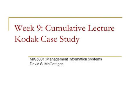 kodak case study Kodak case no description  from 2004, kodak started a huge plan of m&a acquisition of scitex digital printing kodak sold their remote sensing systems to itt industries they formed a strategic partnership with verzion wireless acquisition of voting rights in chinon industries through its japanese subsidiary in may, they made the acquisition.