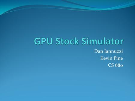 Dan Iannuzzi Kevin Pine CS 680. Outline The Problem Recap of CS676 project Goal of this GPU Research Approach Parallelization attempts Results Difficulties.