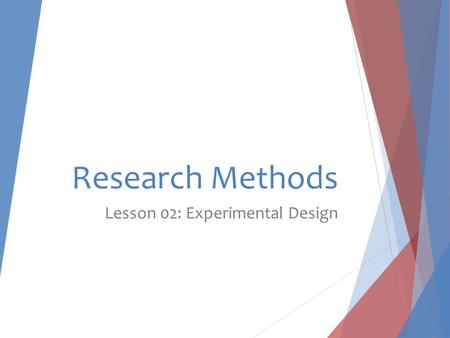 Lesson 02: Experimental Design