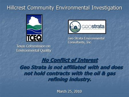 Hillcrest Community Environmental Investigation No Conflict of Interest Geo Strata is not affiliated with and does not hold contracts with the oil & gas.
