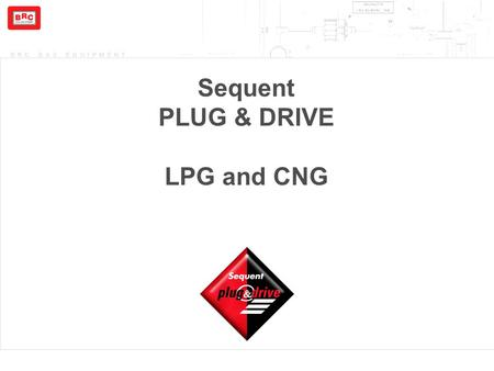 BRC GAS EQUIPMENT Sequent PLUG & DRIVE LPG and CNG.