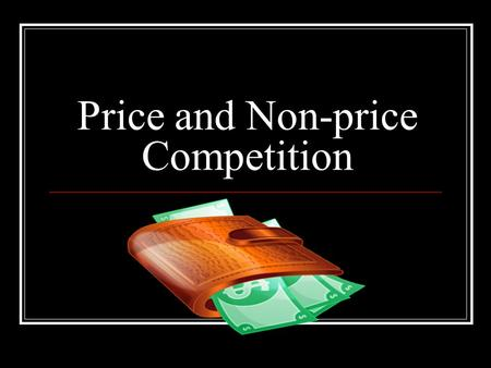 Price and Non-price Competition. Price Competition Imperfect competitors use marketing strategies to increase their sales, their market share and consequently,