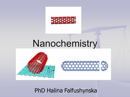 Nanochemistry PhD Halina Falfushynska. Objectives Recall the structures of carbon Recall the structures of carbon Describe the physical properties of.
