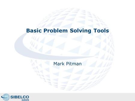 Basic Problem Solving Tools Mark Pitman. Contents Topics/issues to be covered include: 1.Brainstorming 2.Cause and Effect diagrams 3.Pareto Charts 2.