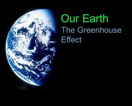 Our Earth The Greenhouse Effect.  ml Thus the mean mass of water vapour is 1.25×10 16 kg and the.