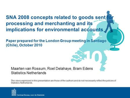 SNA 2008 concepts related to goods sent for processing and merchanting and its implications for environmental accounts Paper prepared for the London Group.