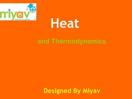 "And Thermodynamics Heat Designed By Miyav. Miyav ""Heat from the sun is the driving force of life on earth"""