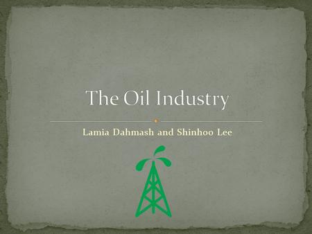 Lamia Dahmash and Shinhoo Lee. Crude oil (or petroleum) was formed over the course of millions of years from the decay of marine organisms. Crude oil.