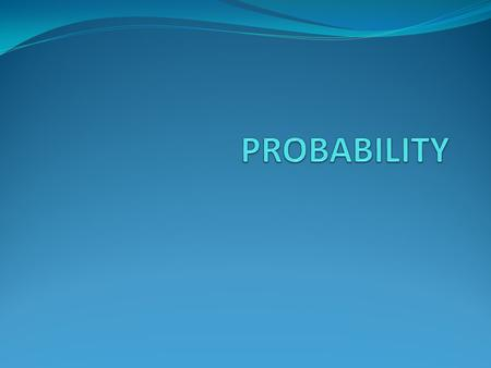 Definitions There are three types of probability 1. Experimental Probability Experimental probability is based upon observations obtained from probability.