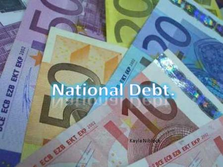 Kayla Niblock.  Current Budget Deficit- When the government spends more than it receives, it must borrow money and increase the national debt.