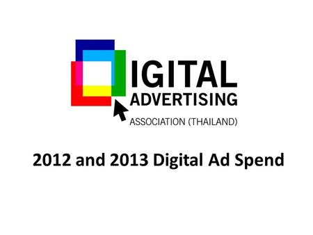 2012 and 2013 Digital Ad Spend. OUR METHODOLOGY AGENCY LOG -20 Digital Agencies -Submit numbers anonymously.