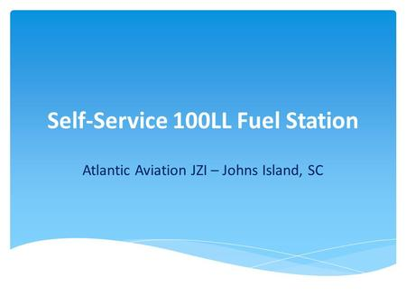Self-Service 100LL Fuel Station Atlantic Aviation JZI – Johns Island, SC.
