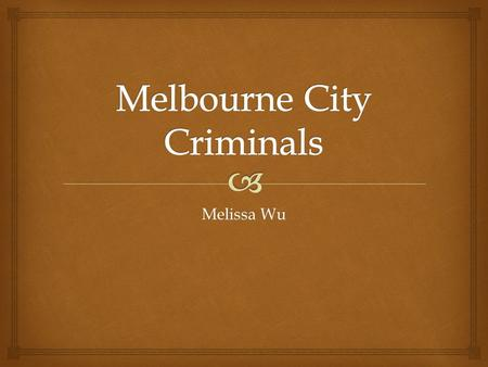 Melissa Wu.  Russell Street Bombing  On 27 march 1986, an explosion arose in the Russell Street Police Headquarters, affecting buildings from a block.