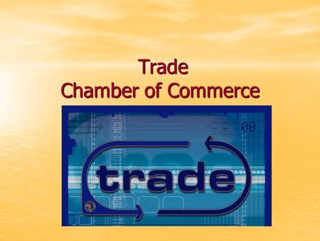 Trade Chamber of Commerce Trade Chamber of Commerce.