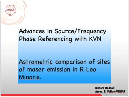 KVN Advances in Source/Frequency Phase Referencing with KVN Astrometric comparison of sites of maser emission in R Leo Minoris. Richard Dodson: Brain Pool.