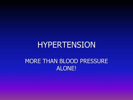 "HYPERTENSION MORE THAN BLOOD PRESSURE ALONE!. Richard Bright( 1789-1858) the First Nephrologist* First observation of ""hardened pulse""and renal damage."