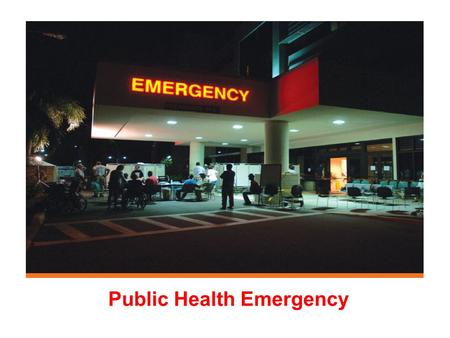 Public Health Emergency PUBLIC HEALTH The role of Public Health in any chemical or biological incident is of paramount importance. Public Health services.