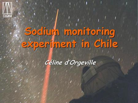 Sodium monitoring experiment in Chile Céline d'Orgeville.