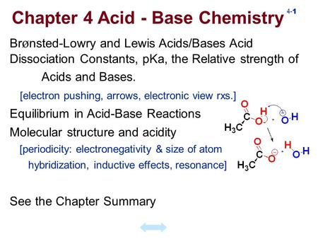 4- 1 Br ø nsted-Lowry and Lewis Acids/Bases Acid Dissociation Constants, pKa, the Relative strength of Acids and Bases. [electron pushing, arrows, electronic.
