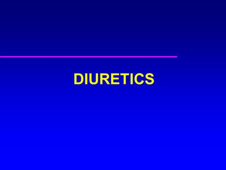 DIURETICS. Functions of the kidneys Volume Acid-base balance Osmotic pressure Electrolyte concentration Excretion of metabolites and toxic substances.