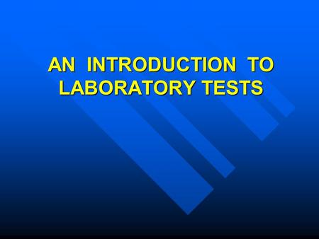 AN INTRODUCTION TO LABORATORY TESTS. Aim - introduction to laboratory tests of clinical and diagnostic importance - biochemistry and haematology Aim -