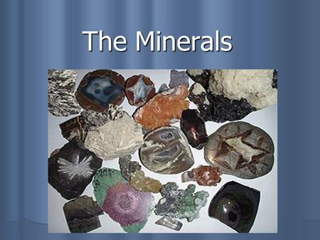 The Minerals. Minerals Minerals serve three roles: Minerals serve three roles: They provide structure in forming bones and teeth They provide structure.