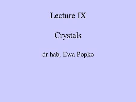 Lecture IX Crystals dr hab. Ewa Popko. The Schrödinger equation The hydrogen atom The potential energy in spherical coordinates (The potential energy.