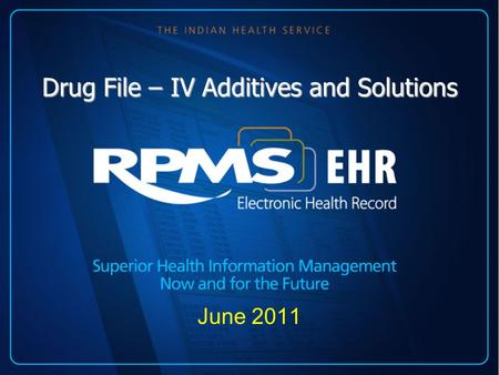 Drug File – IV Additives and Solutions June 2011.