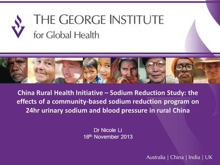1 China Rural Health Initiative – Sodium Reduction Study: the effects of a community-based sodium reduction program on 24hr urinary sodium and blood pressure.