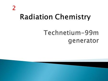 Radiation Chemistry. Radionuclides The radioactive component of a radiopharmaceutical is referred to as a radionuclide. Nuclides are identified as atoms.