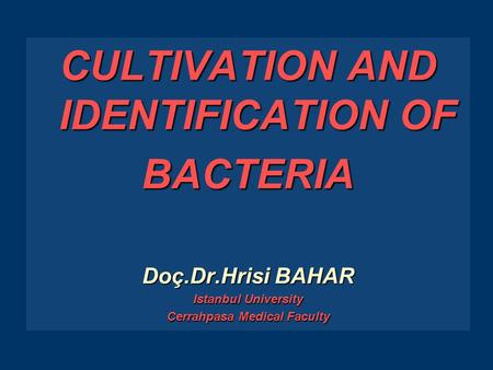 CULTIVATION AND IDENTIFICATION OF Cerrahpasa Medical Faculty