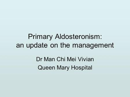 Primary Aldosteronism: an update on the management