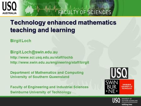 Technology enhanced mathematics teaching and learning Birgit Loch