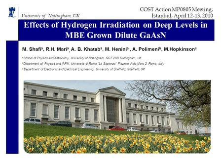 COST Action MP0805 Meeting, Istanbul, April 12-13, 2010 University of Nottingham, UK Effects of Hydrogen Irradiation on Deep Levels in MBE Grown Dilute.
