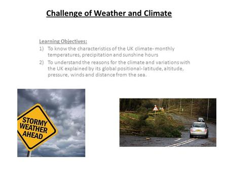 Challenge of Weather and Climate