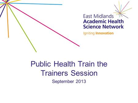 Public Health Train the Trainers Session September 2013.