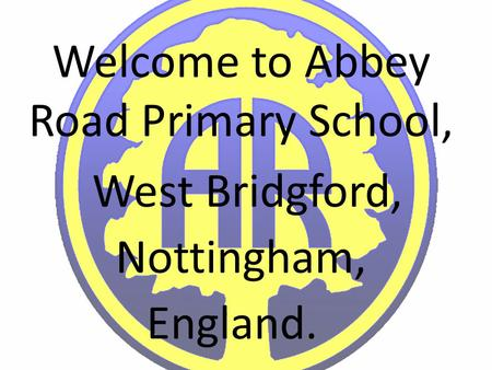 Welcome to Abbey Road Primary School, England. West Bridgford, Nottingham,