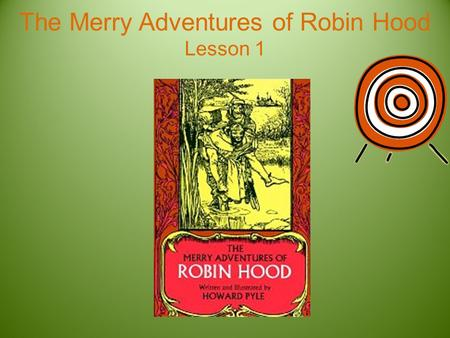 The Merry Adventures of Robin Hood Lesson 1. Preface.