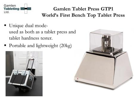 Gamlen Tablet Press GTP1 World's First Bench Top Tablet Press  Unique dual mode- used as both as a tablet press and tablet hardness tester.  Portable.